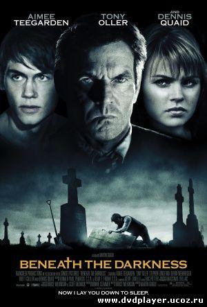 Смотреть онлайн Сквозь тьму / Beneath the Darkness (2011) DVDRip