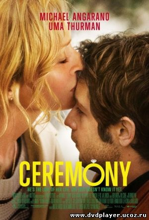 Смотреть онлайн Свадьба / Ceremony (2010) HDRip