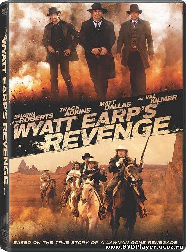 Смотреть онлайн Возмездие Эрпа / Wyatt Earp's Revenge (2012) DVDRip