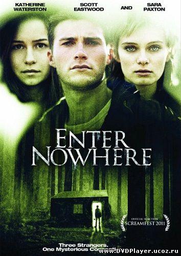 Смотреть онлайн Вход в никуда / Enter Nowhere (2011) DVDRip | L1
